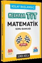 Şenol Hoca Yayınları - Şenol Hoca Yayınları Merhaba TYT Matematik Soru Bankası