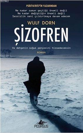 Şizofren; Ve Dehşetin Soğuk Pençesini Hissedeceksin Pegasus Yayınları