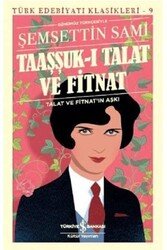 İş Bankası Kültür Yayınları - Taaşşuk-ı Talat ve Fitnat İş Bankası Kültür Yayınları