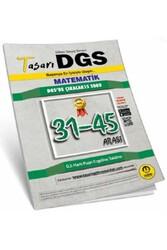 Tasarı Yayınları - Tasarı Yayınları DGS Matematik 31-45 Arası Garanti Soru Kitapçığı