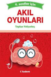 Tudem Yayınları - Tudem Yayınları 4. Sınıflar için Akıl Oyunları