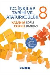 Tudem Yayınları - Tudem Yayınları 8. Sınıf T.C. İnkilap Tarihi ve Atatürkçülük Kazanım Odaklı Soru Bankası