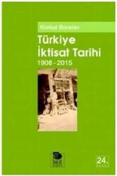 İmge Kitabevi - Türkiye İktisat Tarihi (1908-2015) İmge Kitabevi
