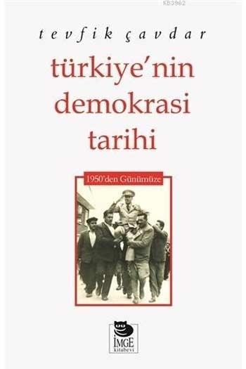 Türkiye'nin Demokrasi Tarihi; 1950'den Günümüze İmge Kitabevi