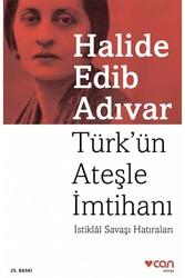 Can Yayınları - Türk'ün Ateşle İmtihanı - İstiklâl Savaşı Hatıraları Can Yayınları