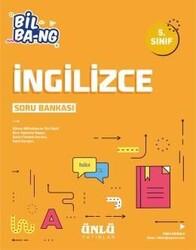 Ünlü Yayıncılık - Ünlü Yayıncılık 5. Sınıf İngilizce Bil Bang Soru Bankası