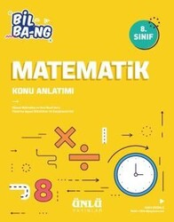 Ünlü Yayıncılık - Ünlü Yayıncılık 8. Sınıf LGS Matematik Bil Bang Konu Anlatım