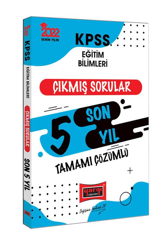 Yargı Yayınları 2022 KPSS Eğitim Bilimleri Tamamı Çözümlü Son 5 Yıl Çıkmış Sorular