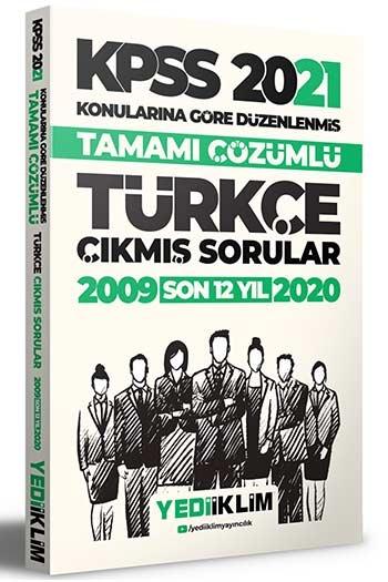 Yediiklim Yayınları 2021 KPSS Türkçe Konularına Göre Tamamı Çözümlü Çıkmış Sorular