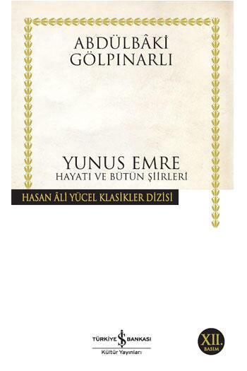 Yunus Emre Hayatı ve Bütün Şiirleri Hasan Ali Yücel Klasikleri İş Bankası Kültür Yayınları
